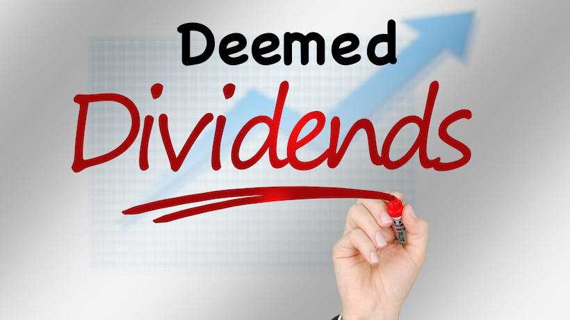 'DEEMED DIVIDEND' PROVISIONS NOT APPLICABLE IF ADVANCES WERE GIVEN TO SHAREHOLDER FOR BUSINESS PURPOSE